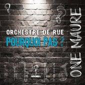 One Maure (Orchestre de rue) von Pourquoi pas?