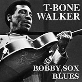 Bobby Sox Blues by T-Bone Walker