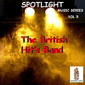 Spotlight, Vol 5. The British Hit's Band by Various Artists