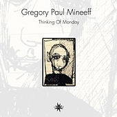 Thinking of Monday by Gregory Paul Mineeff
