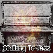 Chilling to Jazz by Chillout Lounge