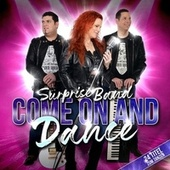 Come on and Dance by Surprise Band
