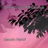 Gentle Classic Piano Moods by Renato Ferrari