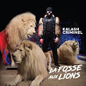 La fosse aux lions by Kalash Criminel