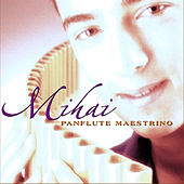 Mihai Panflute Maestrino de Mihai