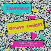 Groove Tonight (feat. Niles Mason & Rasmus Faber) de Televisor