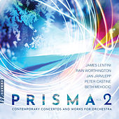 Prisma: Contemporary Works for Orchestra, Vol. 2 by Various Artists