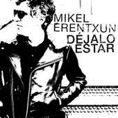 Déjalo estar de Mikel Erentxun