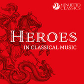 Heroes in Classical Music von Various Artists