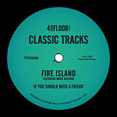 If You Should Need A Friend (feat. Mark Anthoni) by Fire Island