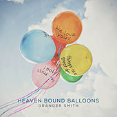 Heaven Bound Balloons de Granger Smith