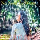 No Need to Worry by Atsuko Waka