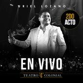 En Vivo en Teatro Colonial, 2do Acto de Uriel Lozano