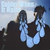 Colder When It Rains von X Lovers