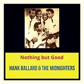 Nothing but Good de Hank Ballard