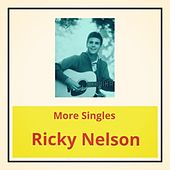 More Singles by Ricky Nelson