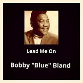Lead Me On by Bobby Blue Bland
