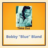 Time Out by Bobby Blue Bland