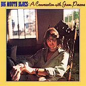 Big Mouth Blues: A Conversation with Gram Parsons de Gram Parsons