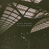 Let You Know by King Henry