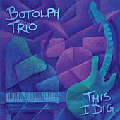 This I Dig by Botolph Trio