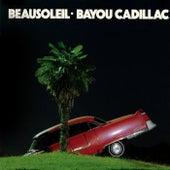 Bayou Cadillac by Beausoleil