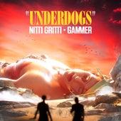 Underdogs von Nitti Gritti