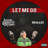 Let Me Go (feat. Breed) de Insane Clown Posse