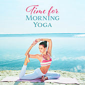 Time for Morning Yoga: 15 New Age Fresh 2019 Music for Perfect Start a Day with Meditation, Inner Energy Increase, Positive Vibes for All Day von Lullabies for Deep Meditation