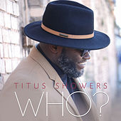 Who? by Titus Showers