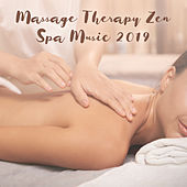 Massage Therapy Zen Spa Music 2019 by S.P.A