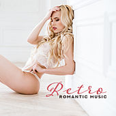 Retro Romantic Music: Sentimental Music for Romantic Dates, Candlelit Dinners, Moments Just for Two, Love Elation and Flirt by Gold Lounge