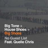 No Guest List (feat. Quelle Chris) by Big Tone & House Shoes (