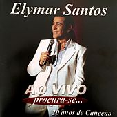 Procura-Se (20 Anos de Canecão) [Ao Vivo] de Elymar Santos