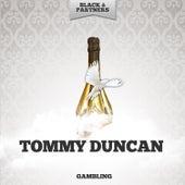 Gambling von Tommy Duncan