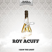 I Saw The Light by Roy Acuff