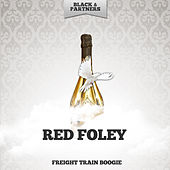 Freight Train Boogie by Red Foley