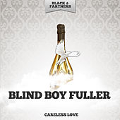 Careless Love by Blind Boy Fuller