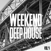 Weekend Deep House, Vol. 4 by Various Artists