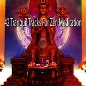 42 Tranquil Tracks for Zen Meditation von Entspannungsmusik