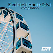 Electronic House Drive Compilation - EP van Various Artists
