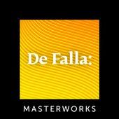 De Falla: Masterworks by Various Artists