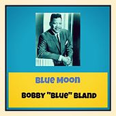 Blue Moon by Bobby Blue Bland