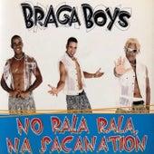 No Rala Rala na Sacanation de Braga Boys