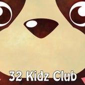 32 Kidz Club by Canciones Infantiles
