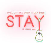 Stay (I Missed You) de Walk off the Earth