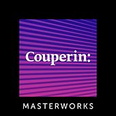 Couperin: Masterworks by Various Artists