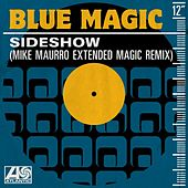 Sideshow (Mike Maurro Extended Magic Remix) by Blue Magic