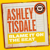 Blame It On the Beat by Ashley Tisdale