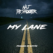 My Lane by Naj the Shooter
